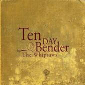 Ten Day Bender
